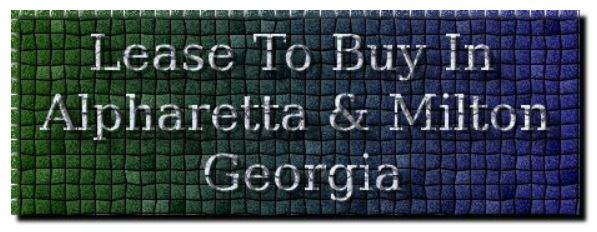 Lease To Buy In Alpharetta Milton Georgia